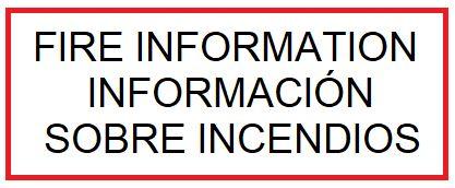 Fire Information Informacion sobre incendios